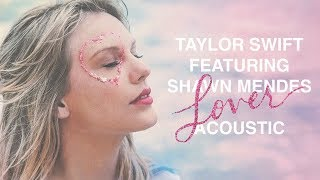 Taylor Swift & Shawn Mendes - Lover (Acoustic)