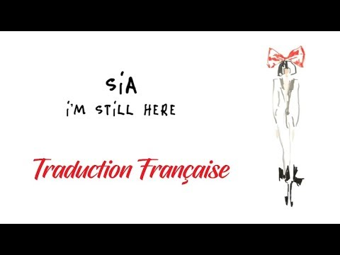 [TRADUCTION FRANÇAISE] Sia - I'm Still Here (Paroles)