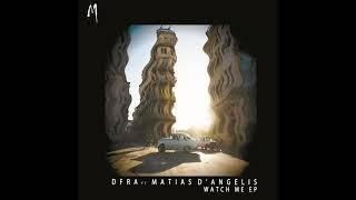 Baixar DFRA & Matias D'Angelo - Wacth me (Original Mix) MELODYMATHICS LABEL