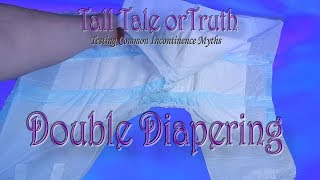 Tall Tale Or Truth is Double Diapering Effective? #adultdiaper #incontinence