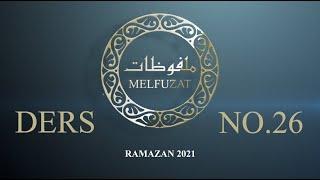 Melfuzat Dersi No.26 #Ramazan2021