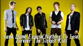 Watch Forever The Sickest Kids Same Dumb Excuse video
