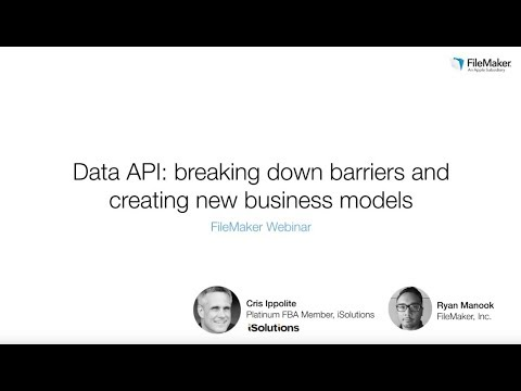 FileMaker Webinar:  Data API  breaking down barriers and creating new business models