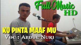 Download Lagu KU PINTA MAAF MU Mansyur S Cover Abdul Nuri mp3