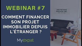 Comment financer son projet immobilier depuis l'étranger - Webinar #7