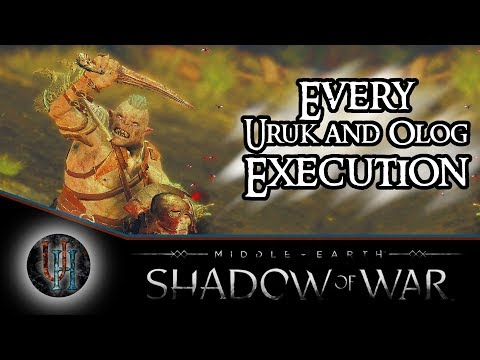 Middle-Earth: Shadow of War - Every Uruk and Olog Execution