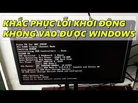 KHẮC PHỤC LỖI KHỞI ĐỘNG MÁY TÍNH KHÔNG VÀO ĐƯỢC WINDOWS - Chu Đặng Phú - Phu's Vlog