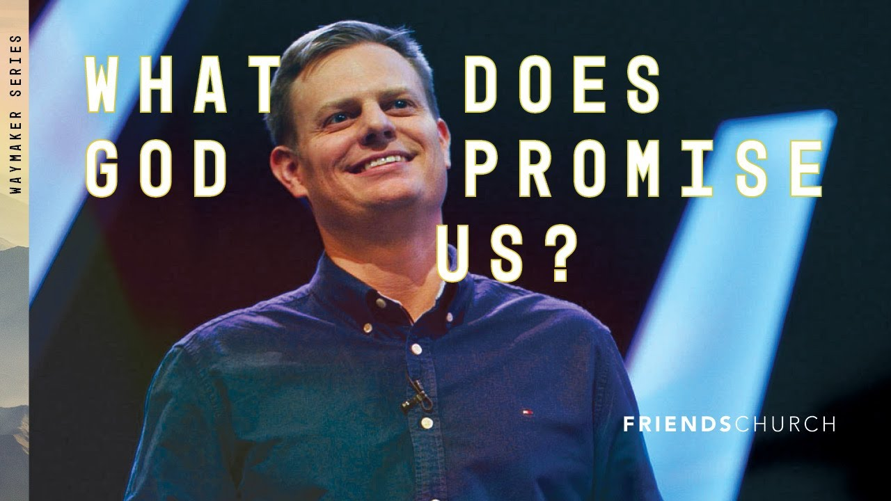 Download What Does God Promise Us | Friends Church