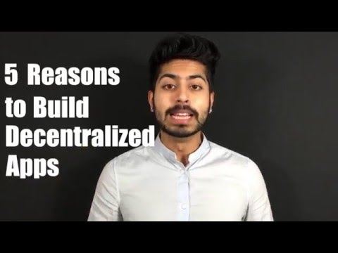 5 Reasons to Build Decentralized Apps