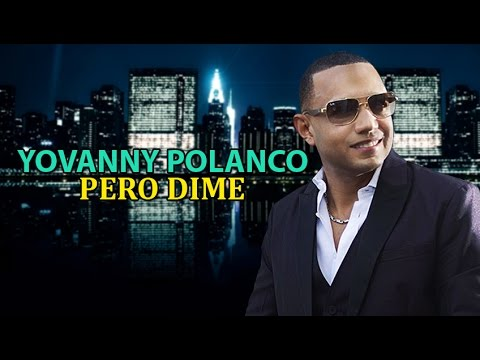 Yovanny Polanco - Pero Dime (2017)