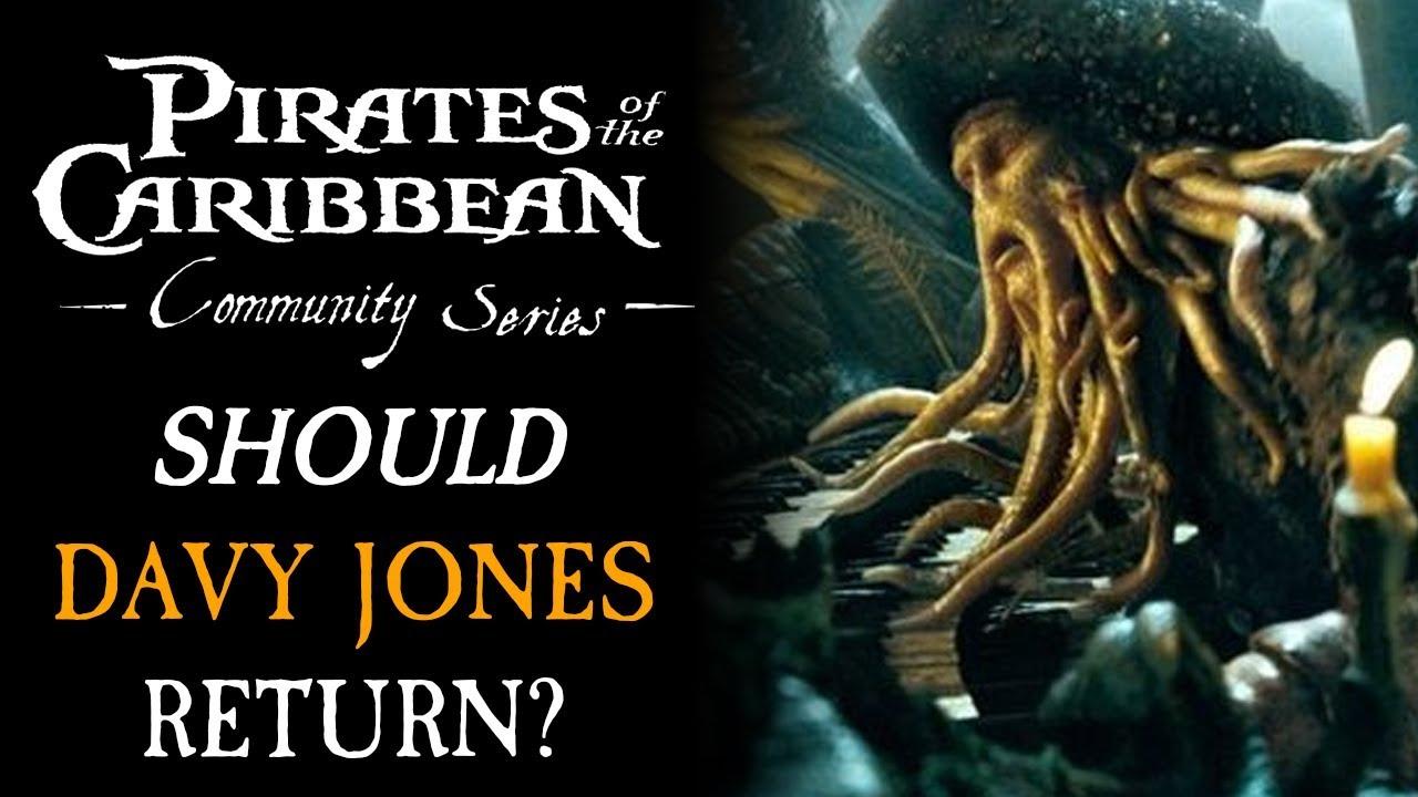 Should Davy Jones Return In Pirates 6? - Pirates 6 Theory