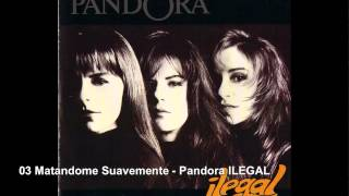 03 Matandome Suavemente - Pandora ILEGAL