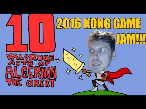 The 10 Valorous Acts of Algernon the Great! (Indie Wednesdays) Kong Game Jam 2016