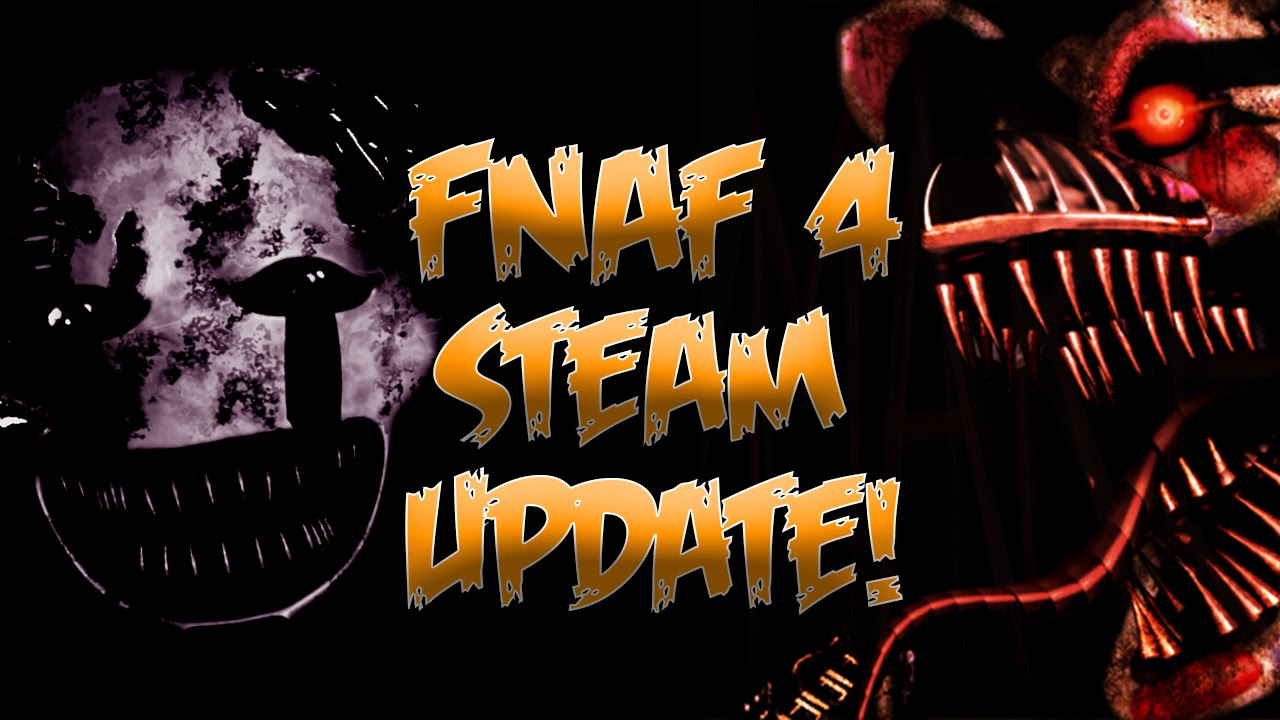 FNaF 4 Steam Update! | TWO VERSIONS?! | Five Nights at Freddy's 4 ...