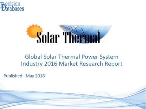 Global Solar Thermal Power System Industry 2016 Market Research Report