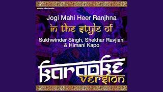 Jogi Mahi Heer Ranjhna (In the Style of Sukhwinder Singh, Shekhar Ravjiani & Himani Kapo)...