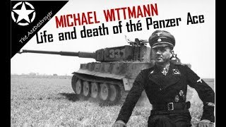 The Life and Death of Michael Wittmann