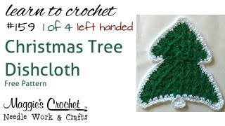 Part 1 of 4 Christmas Tree Dishcloth Left Handed #159