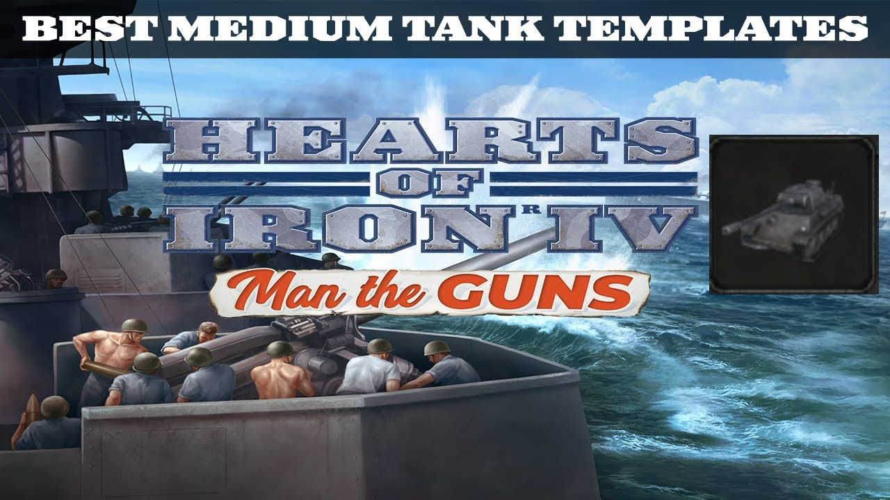 BEST MEDIUM TANK TEMPLATES - HOI4: Man the Guns Guide