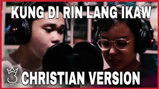 Kung Di Rin Lang Ikaw (Christian Version) by Threekings feat. Grace