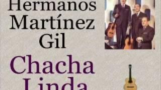 Hermanos Martínez Gil:  Chacha Linda  -  (letra y acordes)
