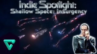 Indie Spotlight: Shallow space Insurgency