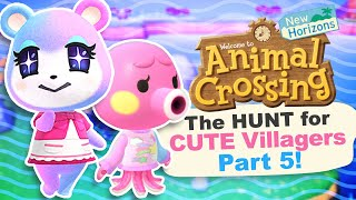 The Hunt For CUTE Villagers (30+ NMT) Pt. 5 in Animal Crossing New Horizons