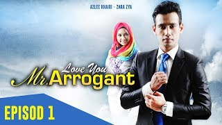 Video Love You Mr. Arrogant | Episod 1 download MP3, 3GP, MP4, WEBM, AVI, FLV Oktober 2019