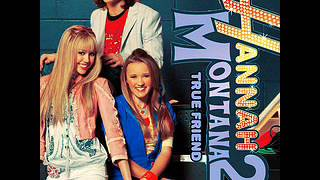 Hannah Montana Meet Miley Cyrus - True Friend [HQ]