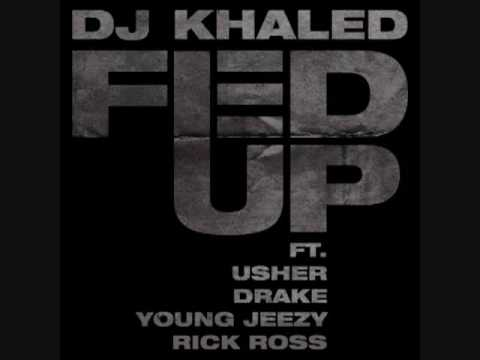 DJ Khaled - Fed Up (Feat. Usher, Young Jeezy, Rick Ross & Drake)