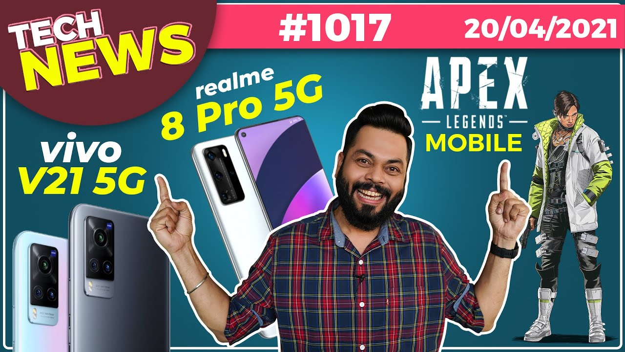 Apex Legends Mobile Is Here, realme 8 Pro 5G Coming, realme GT Neo India Launch,vivo V21 5G-#TTN1017