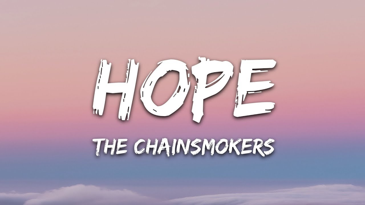 Download The Chainsmokers - Hope (Lyrics) ft. Winona Oak