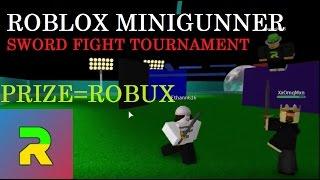 ROBLOX MINIGUNNER SWORD FIGHTING TOURNAMENT