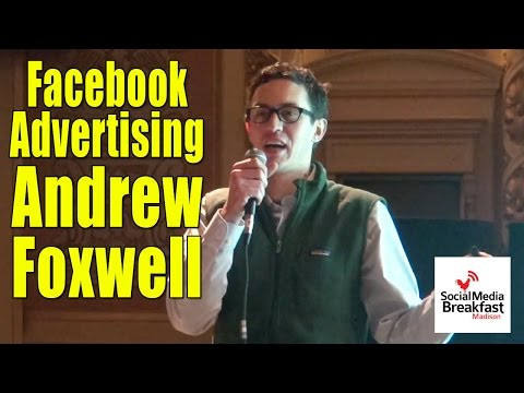 Andrew Foxwell: Facebook Advertising Best Practices
