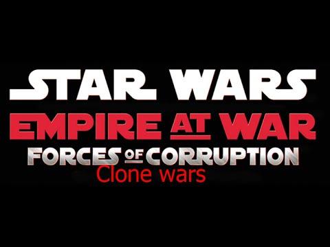 Star wars Empire at war- mods Сlone wars Часть 1 Победа за малым! ПОЛНАЯ ВЕРСИЯ!!!