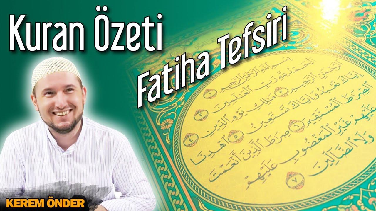 Kur'an'ın özeti: Fatiha tefsiri... / 11.06.2019 / Kerem Önder