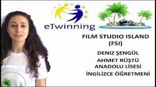eTwinning Türkiye Ayın Projesi - Mart 2019 - Film Studio Island (FSI) - Deniz ŞENGÜL