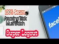 USE Kijiye Iss Trick ko SuperLogout Or Samay Bachayiye. 100% SECURE MUST WATCH