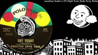 "Andre Franklin with the Preston Epps Trio ""SAY YEAH!"" (Polo, 1965): NY Night Train Party Platter"
