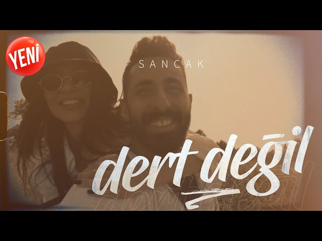 Sancak - Dert Değil (Official Video)
