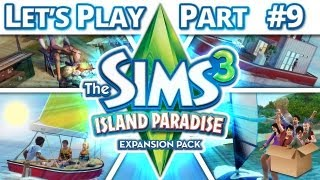 Let's Play The Sims 3 - Island Paradise - Part 9
