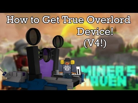 Miners Haven: How to get True overlord device (v4)