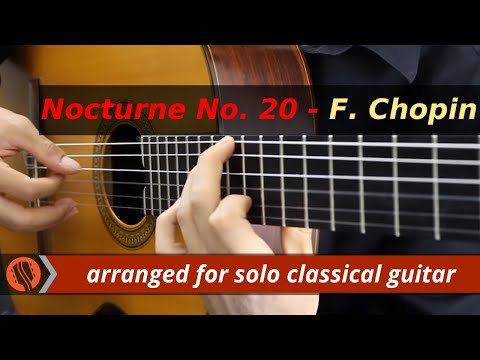 Chopin Nocturne No. 20, Op. Posth, for classical guitar (arranged and performed by Emre Sabuncuoglu)