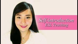 My Self-Introduction 2 : ESL Online Teaching (Long ver.)