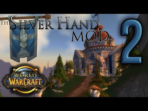 World of Warcraft - The Silver Hand Mod - Part 2 (Noggit)