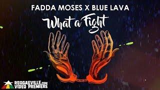 Fadda Moses Blue Lava What a Fight 2018.mp3