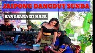 JAIPONG DANGDUT SUNDA judul: SANGSARA DI HAJA