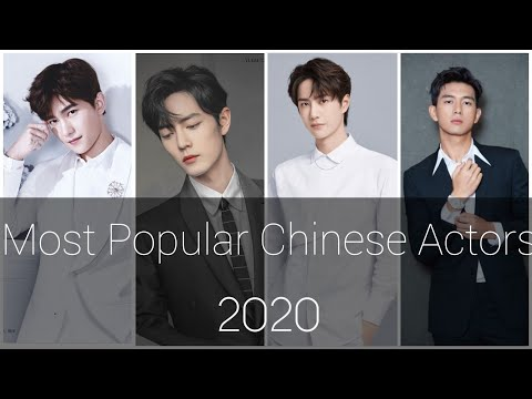 Most Popular Chinese Actors 2020 around the Globe (Nominate Your favorite if not included)
