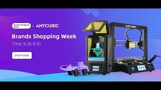 ANYCUBIC & AliExpress Shopping Week Sales is Ready Now!!!