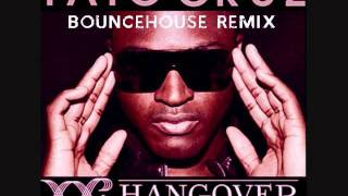 Hangover- Taio Cruz feat. Flo Rida (BounceHouse Remix) FREE DOWNLOAD